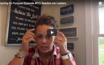 Impacting On Purpose (Ep. #1): Leaders are Readers
