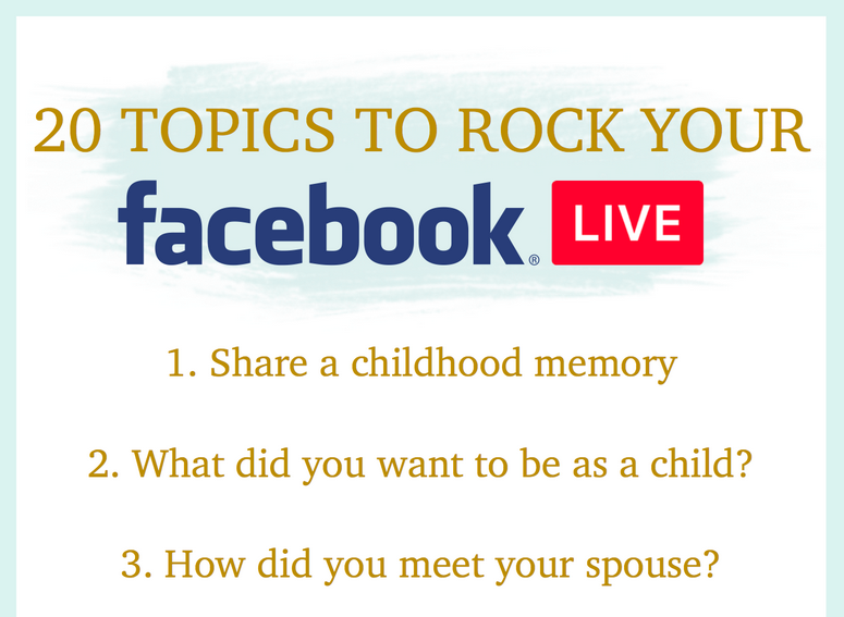 20 Topics to Rock Your Facebook LIVE!